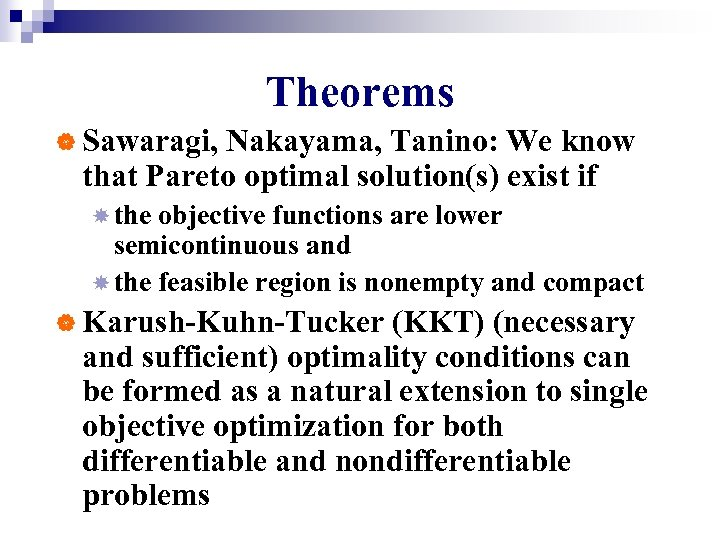 Theorems | Sawaragi, Nakayama, Tanino: We know that Pareto optimal solution(s) exist if the