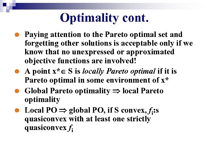 Optimality cont. | | Paying attention to the Pareto optimal set and forgetting other