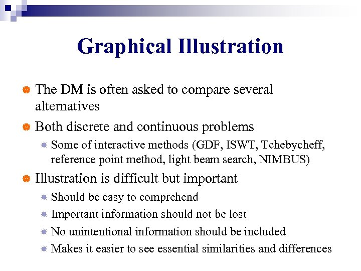 Graphical Illustration The DM is often asked to compare several alternatives | Both discrete
