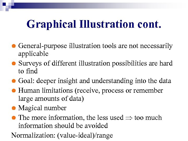 Graphical Illustration cont. General-purpose illustration tools are not necessarily applicable | Surveys of different