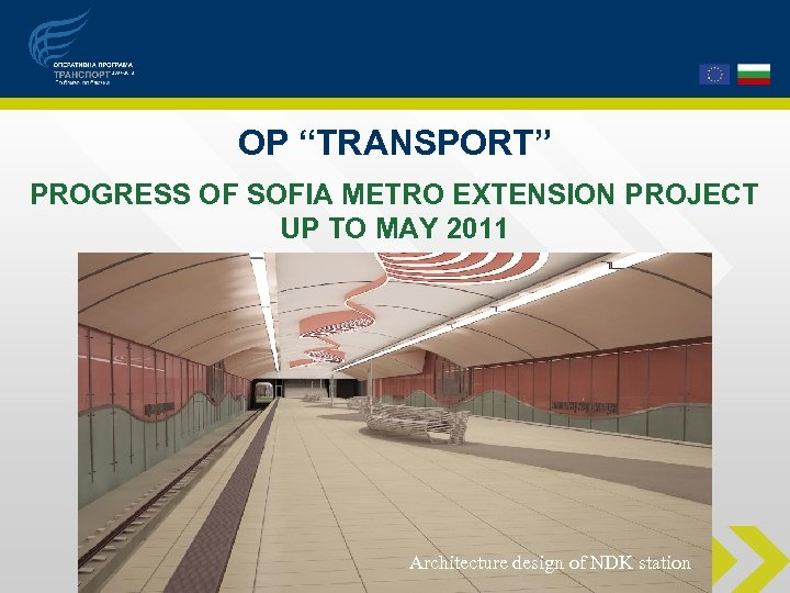 "OP ""TRANSPORT"" PROGRESS OF SOFIA METRO EXTENSION PROJECT UP TO MAY 2011 Architecture design"