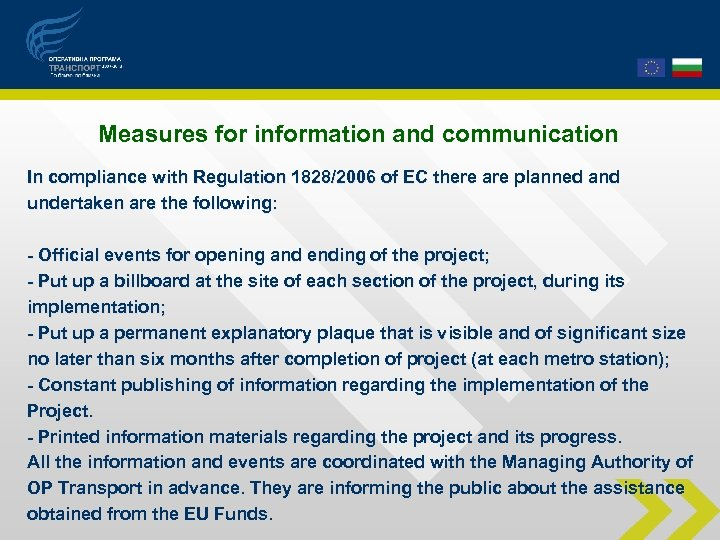 Measures for information and communication In compliance with Regulation 1828/2006 of EC there are
