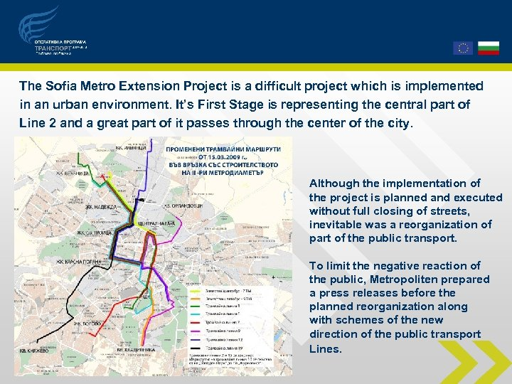 The Sofia Metro Extension Project is a difficult project which is implemented in an