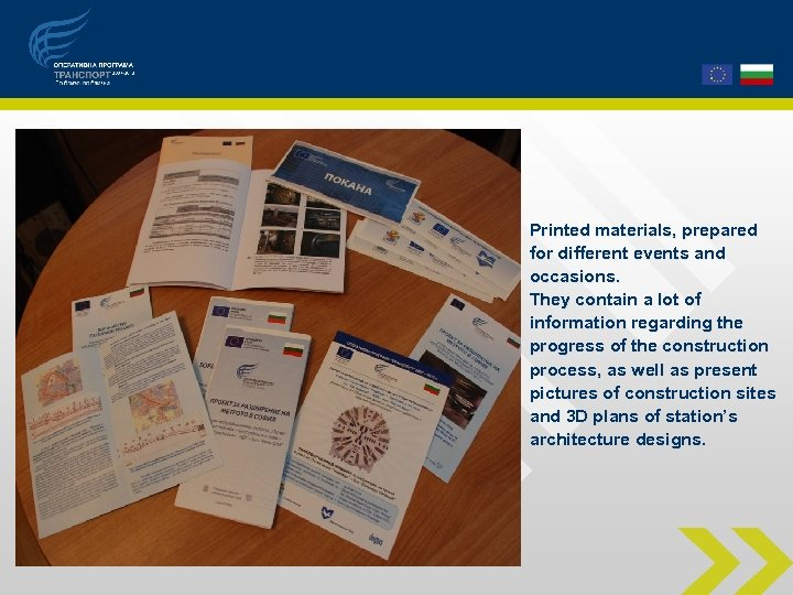 Printed materials, prepared for different events and occasions. They contain a lot of information