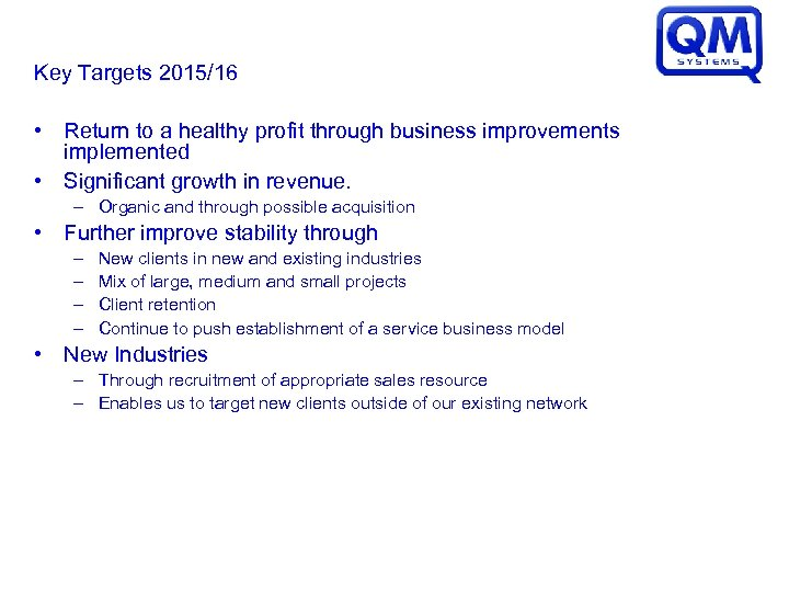 Key Targets 2015/16 • Return to a healthy profit through business improvements implemented •