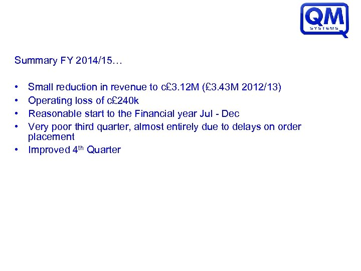 Summary FY 2014/15… • • Small reduction in revenue to c£ 3. 12 M