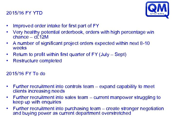 2015/16 FY YTD • Improved order intake for first part of FY • Very
