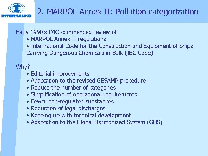 2. MARPOL Annex II: Pollution categorization Early 1990's IMO commenced review of • MARPOL