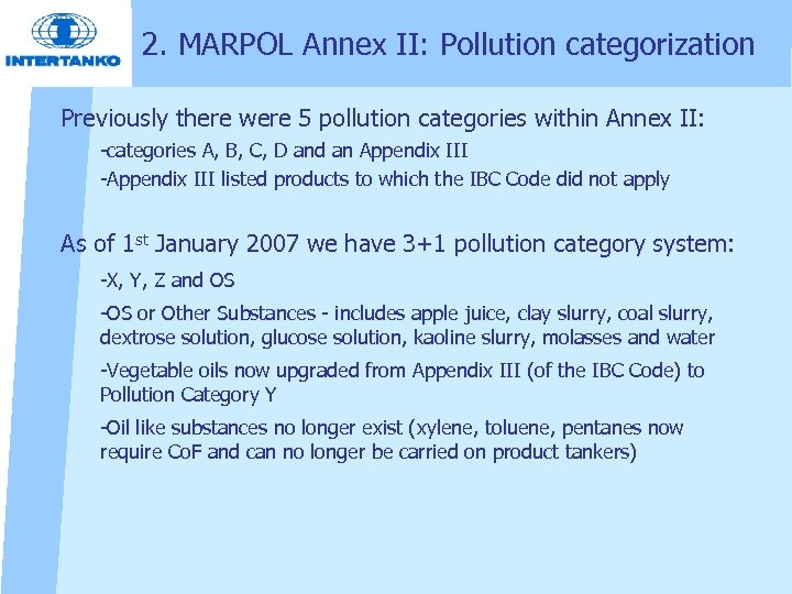 2. MARPOL Annex II: Pollution categorization Previously there were 5 pollution categories within Annex