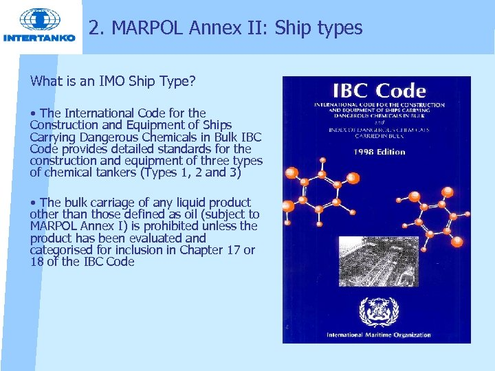 2. MARPOL Annex II: Ship types What is an IMO Ship Type? • The