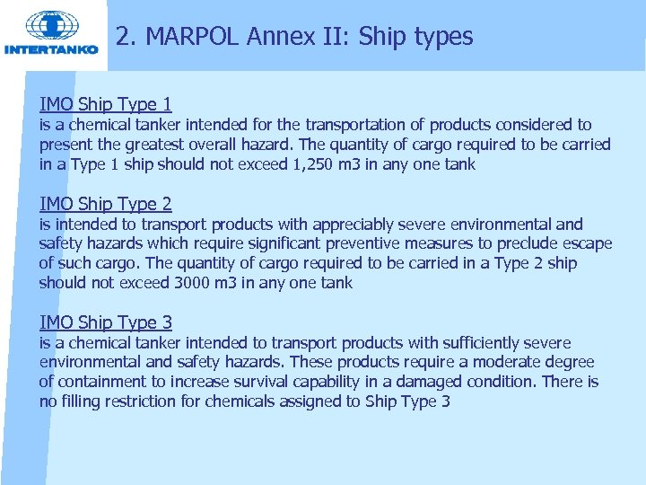 2. MARPOL Annex II: Ship types IMO Ship Type 1 is a chemical tanker
