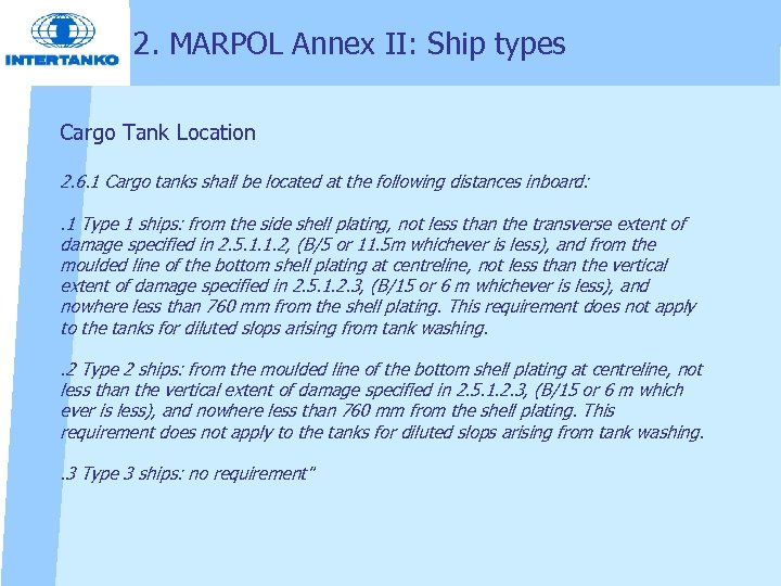 2. MARPOL Annex II: Ship types Cargo Tank Location 2. 6. 1 Cargo tanks
