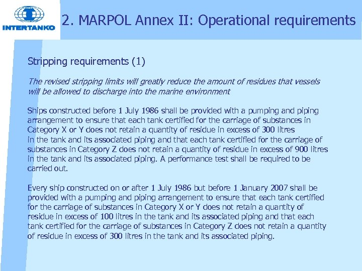 2. MARPOL Annex II: Operational requirements Stripping requirements (1) The revised stripping limits will