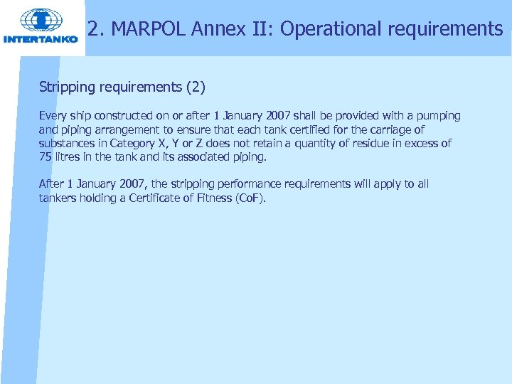 2. MARPOL Annex II: Operational requirements Stripping requirements (2) Every ship constructed on or