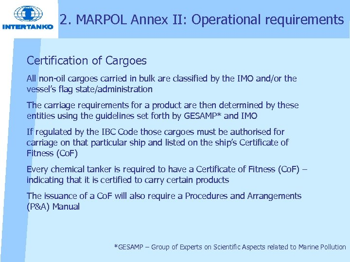 2. MARPOL Annex II: Operational requirements Certification of Cargoes All non oil cargoes carried