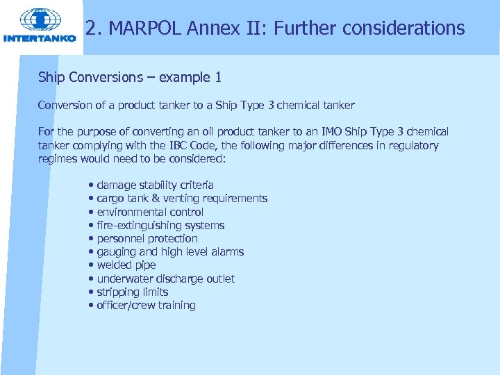 2. MARPOL Annex II: Further considerations Ship Conversions – example 1 Conversion of a