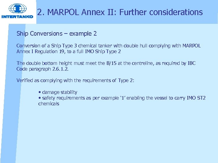2. MARPOL Annex II: Further considerations Ship Conversions – example 2 Conversion of a