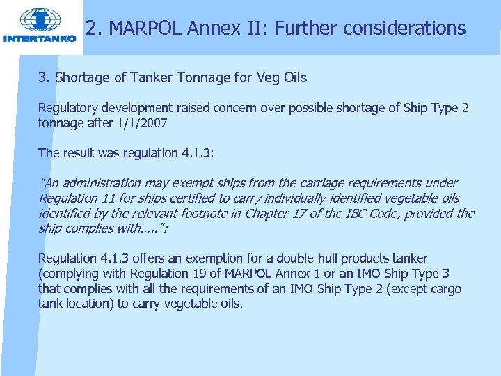 2. MARPOL Annex II: Further considerations 3. Shortage of Tanker Tonnage for Veg Oils