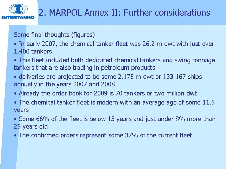 2. MARPOL Annex II: Further considerations Some final thoughts (figures) • In early 2007,