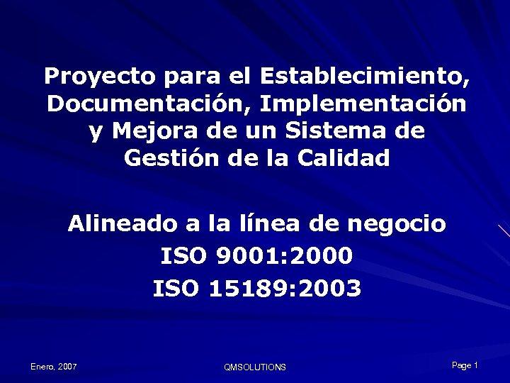 Proyecto para el Establecimiento, Documentación, Implementación y Mejora de un Sistema de Gestión de
