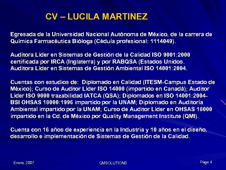 CV – LUCILA MARTINEZ Egresada de la Universidad Nacional Autónoma de México, de la
