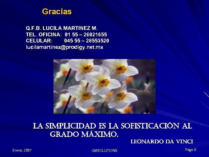 Gracias Q. F. B. LUCILA MARTINEZ M. TEL. OFICINA: 01 55 – 26021655 CELULAR: