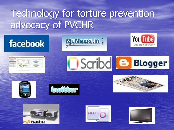 Technology for torture prevention advocacy of PVCHR