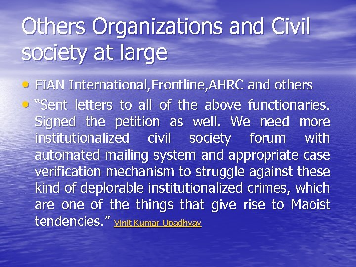 Others Organizations and Civil society at large • FIAN International, Frontline, AHRC and others