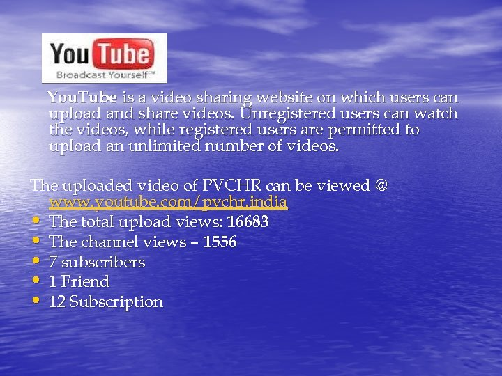 You. Tube is a video sharing website on which users can upload and share