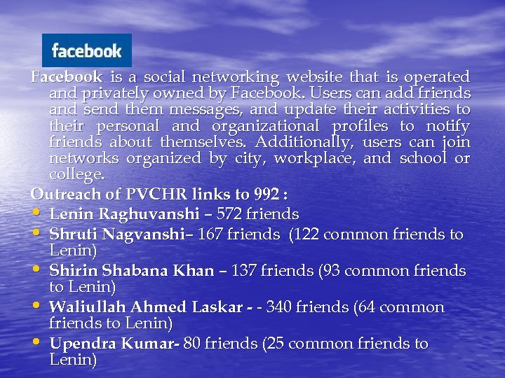 Facebook is a social networking website that is operated and privately owned by Facebook.