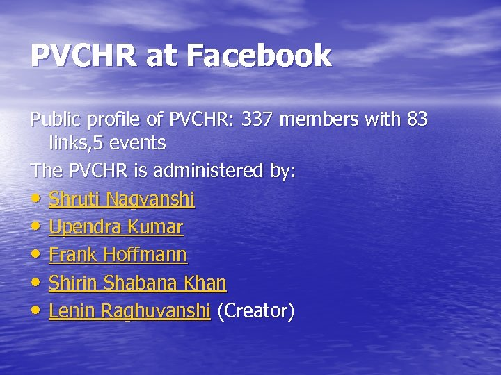 PVCHR at Facebook Public profile of PVCHR: 337 members with 83 links, 5 events