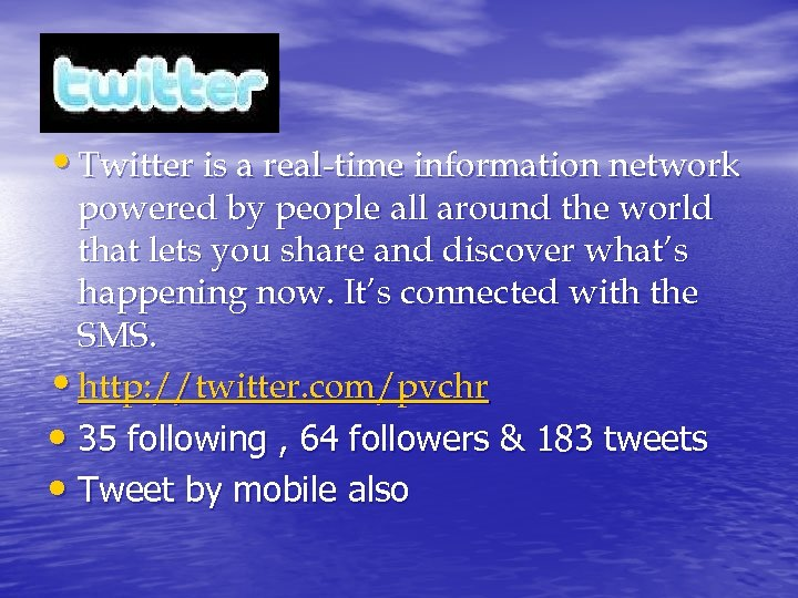 lllllllllll • Twitter is a real-time information network powered by people all around the