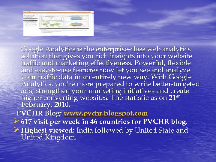 Google Analytics is the enterprise-class web analytics solution that gives you rich insights into