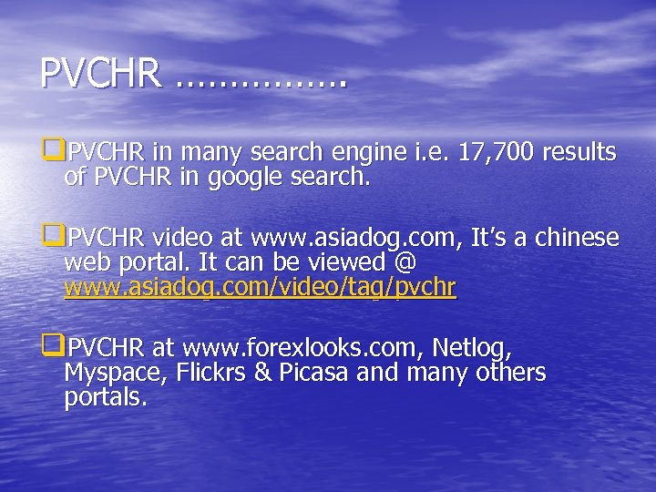 PVCHR ……………. q. PVCHR in many search engine i. e. 17, 700 results of