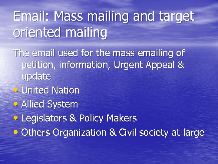 Email: Mass mailing and target oriented mailing The email used for the mass emailing