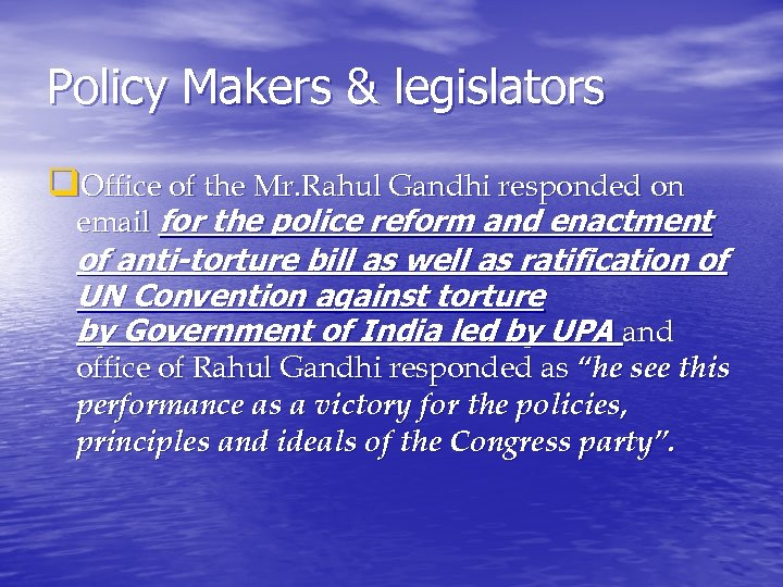Policy Makers & legislators q. Office of the Mr. Rahul Gandhi responded on email