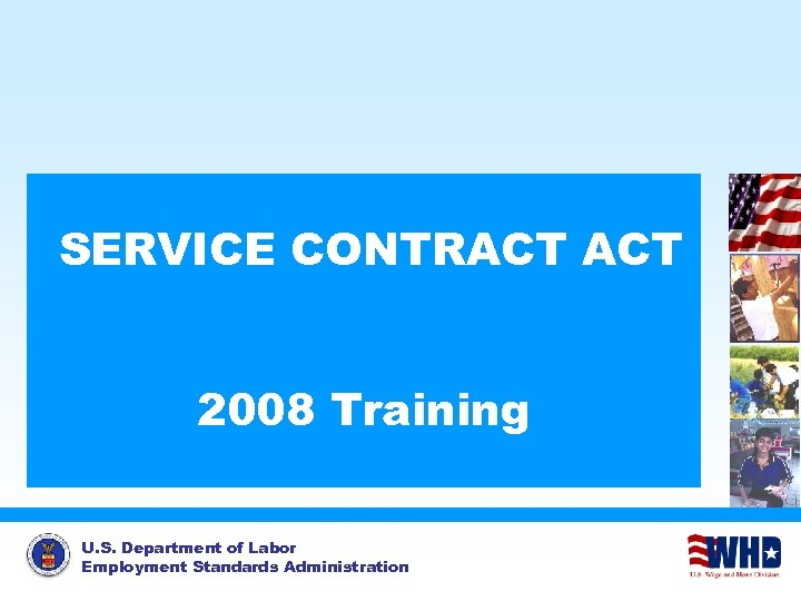 SERVICE CONTRACT 2008 Training U. S. Department of Labor Employment Standards Administration