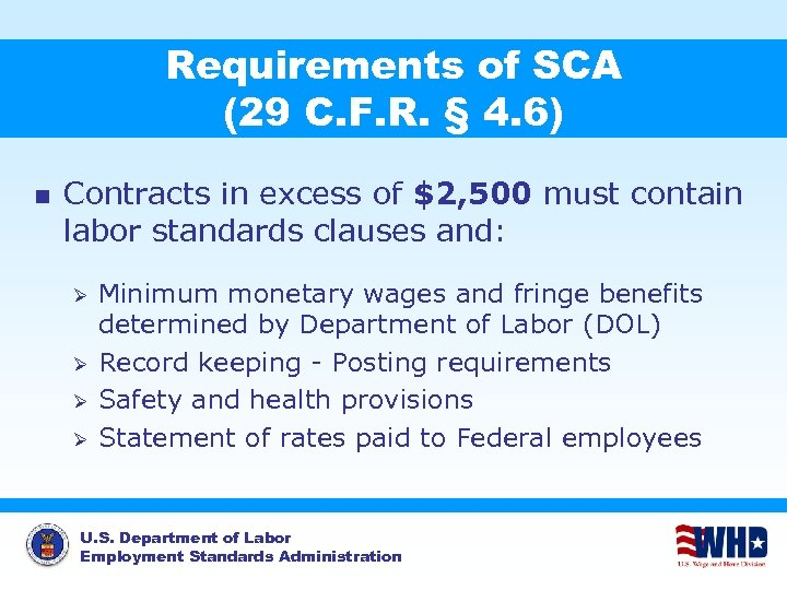 Requirements of SCA (29 C. F. R. § 4. 6) n Contracts in excess