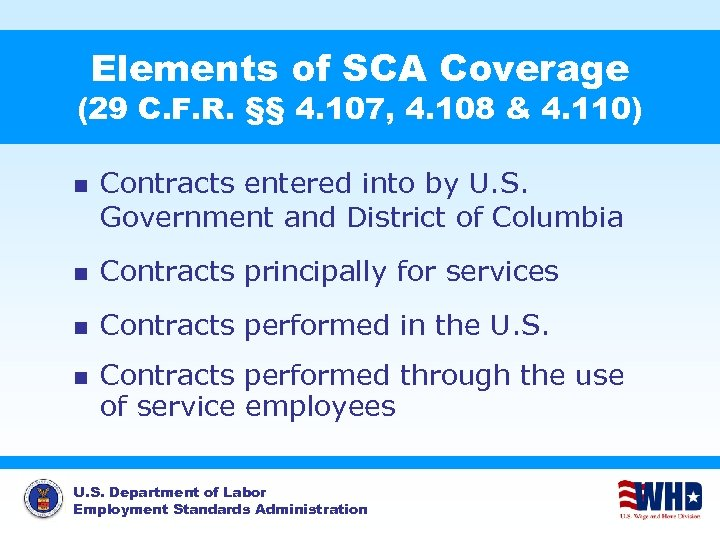 Elements of SCA Coverage (29 C. F. R. §§ 4. 107, 4. 108 &