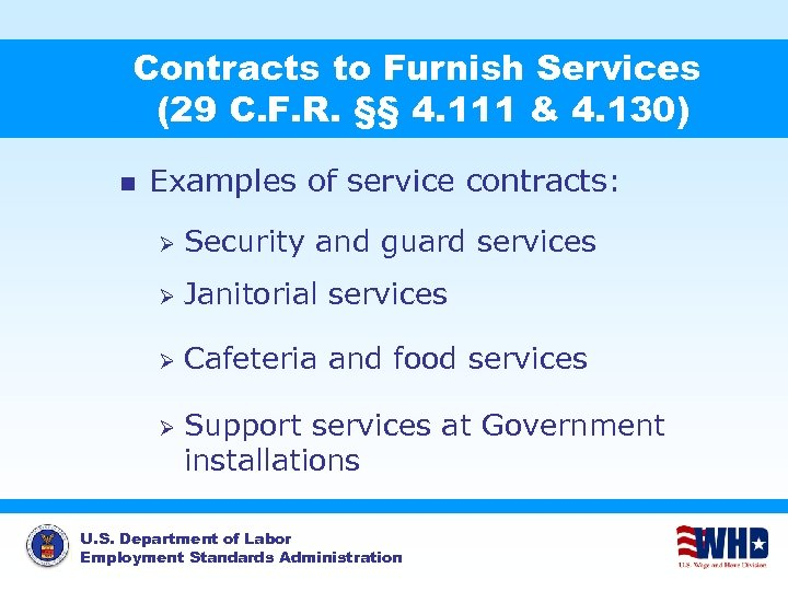 Contracts to Furnish Services (29 C. F. R. §§ 4. 111 & 4. 130)