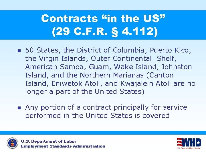 """Contracts """"in the US"""" (29 C. F. R. § 4. 112) n 50 States,"""