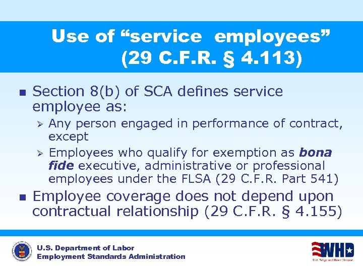 """Use of """"service employees"""" (29 C. F. R. § 4. 113) n Section 8(b)"""