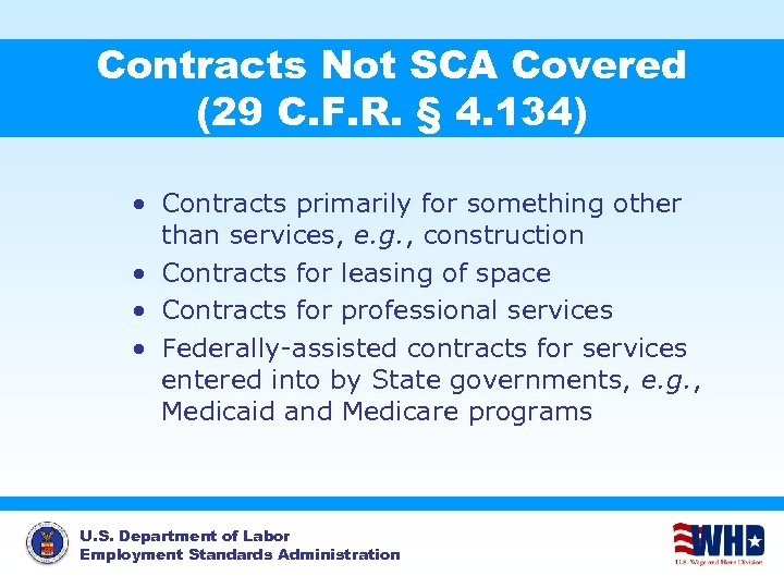Contracts Not SCA Covered (29 C. F. R. § 4. 134) • Contracts primarily