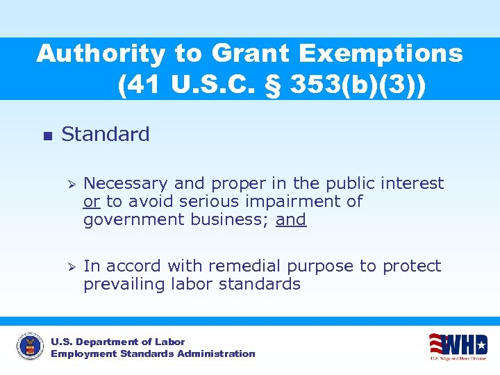 Authority to Grant Exemptions (41 U. S. C. § 353(b)(3)) n Standard Ø Necessary