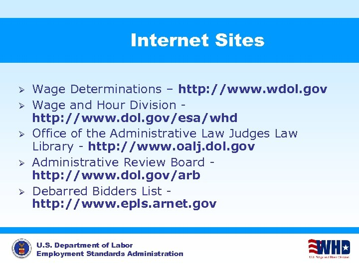 Internet Sites Ø Ø Ø Wage Determinations – http: //www. wdol. gov Wage and