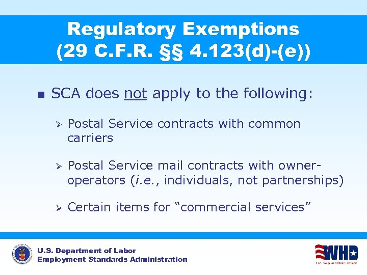 Regulatory Exemptions (29 C. F. R. §§ 4. 123(d)-(e)) n SCA does not apply