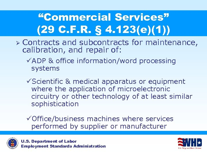 """""""Commercial Services"""" (29 C. F. R. § 4. 123(e)(1)) Ø Contracts and subcontracts for"""