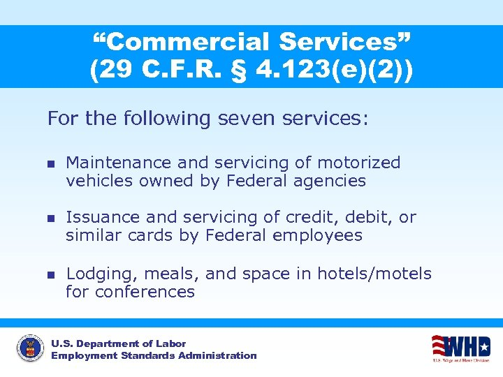 """""""Commercial Services"""" (29 C. F. R. § 4. 123(e)(2)) For the following seven services:"""