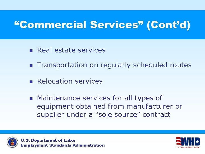 """""""Commercial Services"""" (Cont'd) n Real estate services n Transportation on regularly scheduled routes n"""