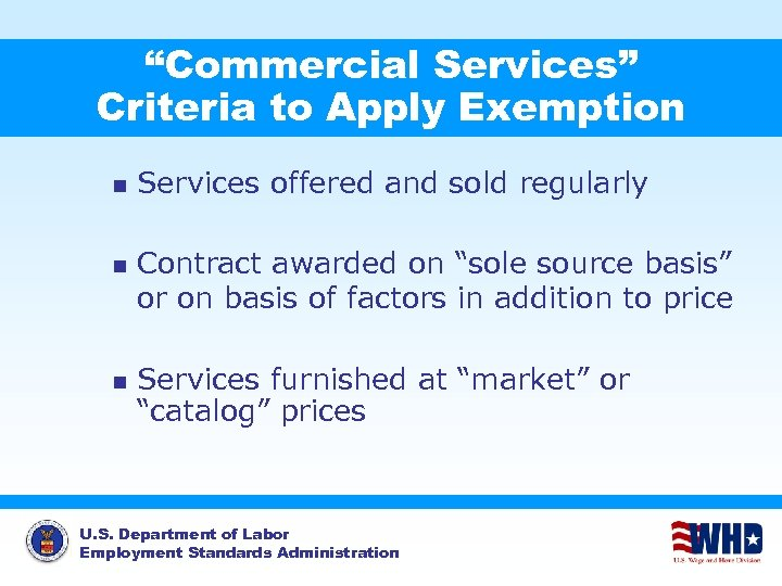 """""""Commercial Services"""" Criteria to Apply Exemption n Services offered and sold regularly Contract awarded"""